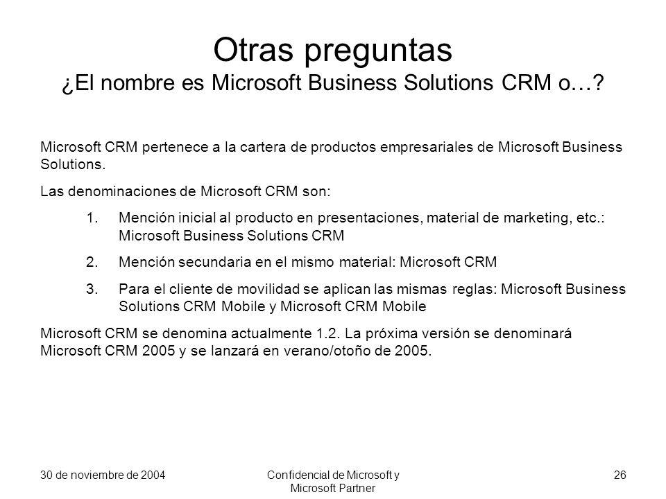 Otras preguntas ¿El nombre es Microsoft Business Solutions CRM o…