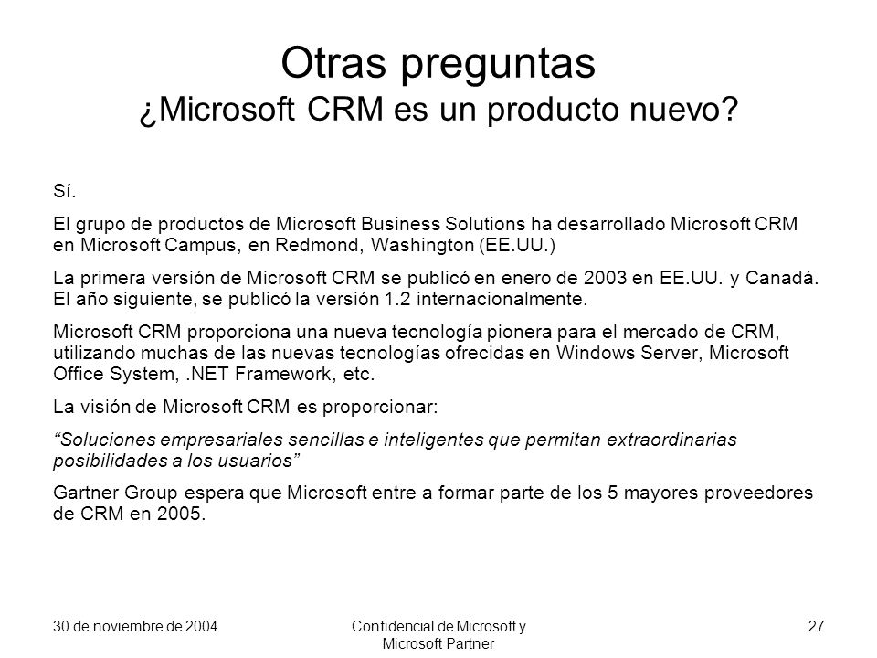 Otras preguntas ¿Microsoft CRM es un producto nuevo