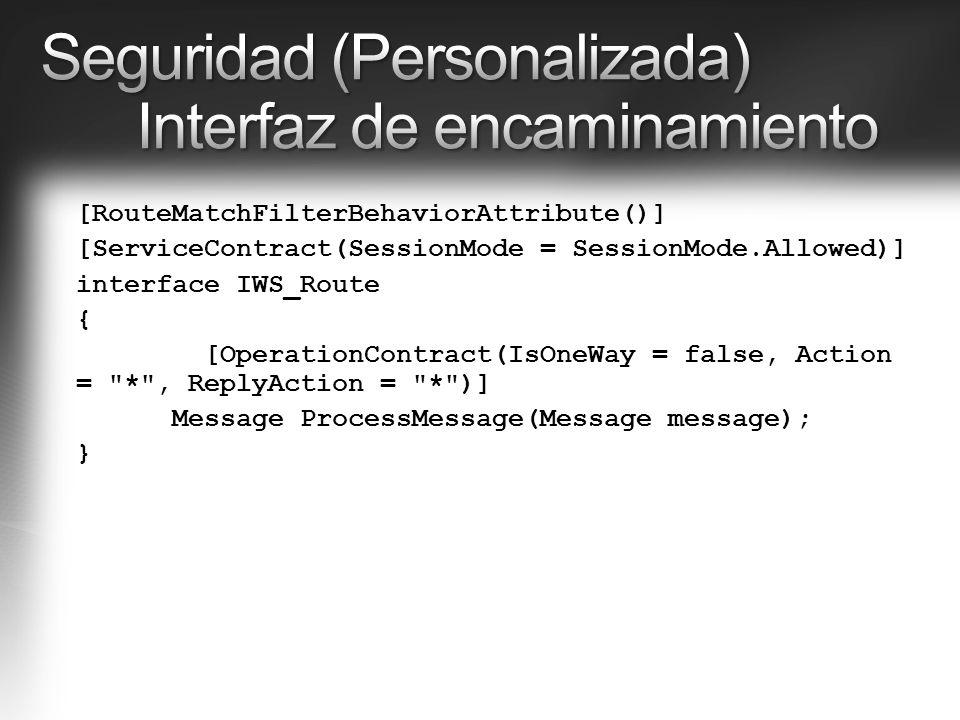 Seguridad (Personalizada) Interfaz de encaminamiento