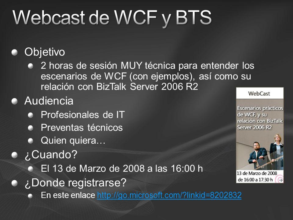 Webcast de WCF y BTS Objetivo Audiencia ¿Cuando ¿Donde registrarse