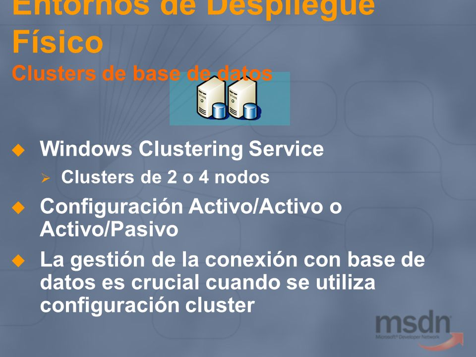 Entornos de Despliegue Físico Clusters de base de datos