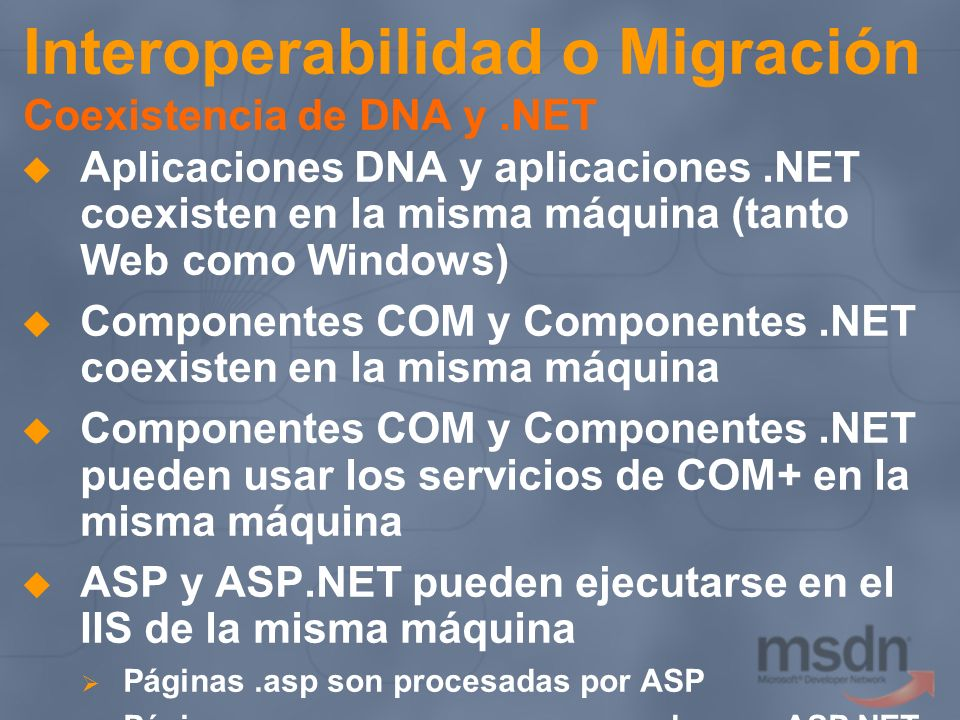 Interoperabilidad o Migración Coexistencia de DNA y .NET
