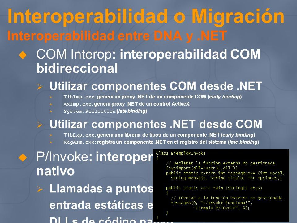Interoperabilidad o Migración Interoperabilidad entre DNA y .NET
