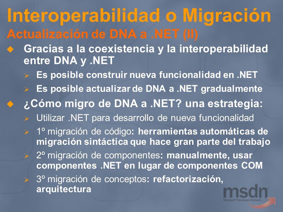 Interoperabilidad o Migración Actualización de DNA a .NET (II)