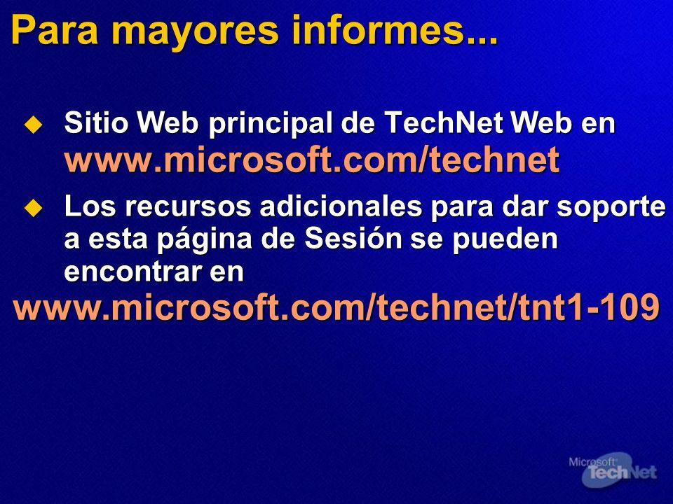 Para mayores informes... www.microsoft.com/technet/tnt1-109