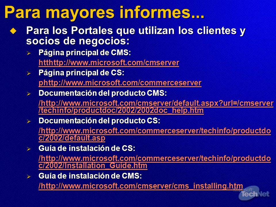 Para mayores informes... Para los Portales que utilizan los clientes y socios de negocios: Página principal de CMS:
