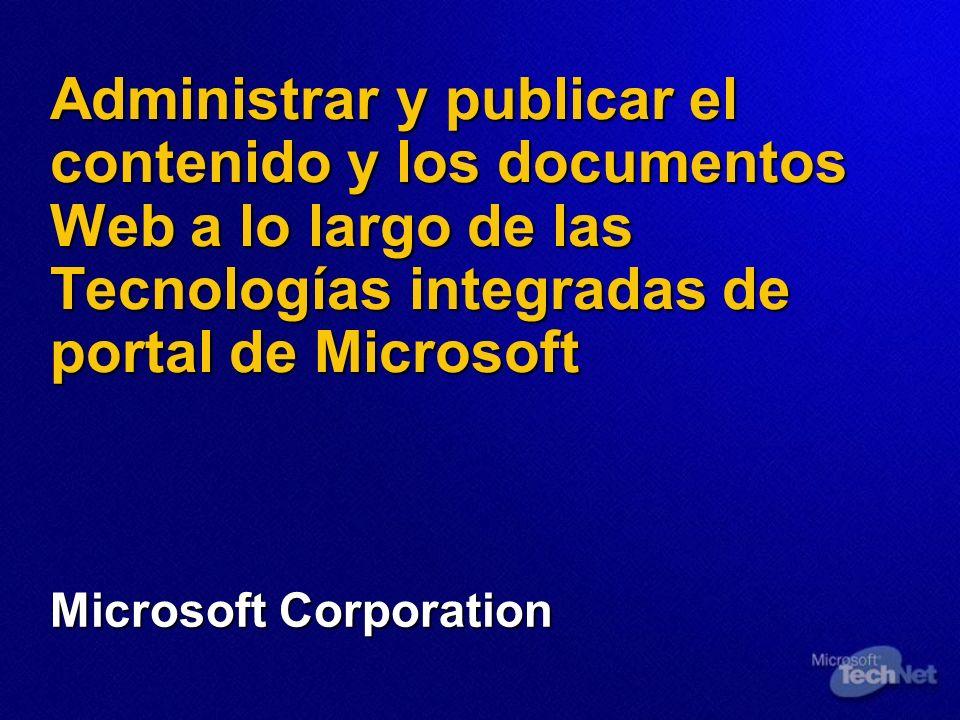 Administrar y publicar el contenido y los documentos Web a lo largo de las Tecnologías integradas de portal de Microsoft
