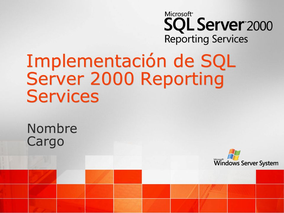 Implementación de SQL Server 2000 Reporting Services