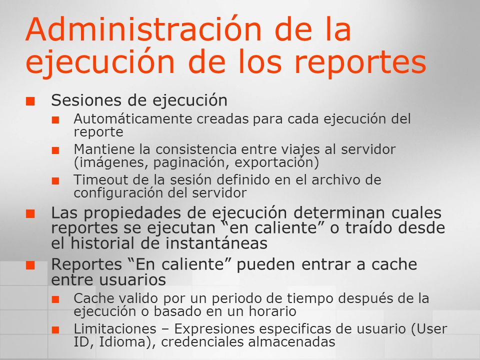 Administración de la ejecución de los reportes