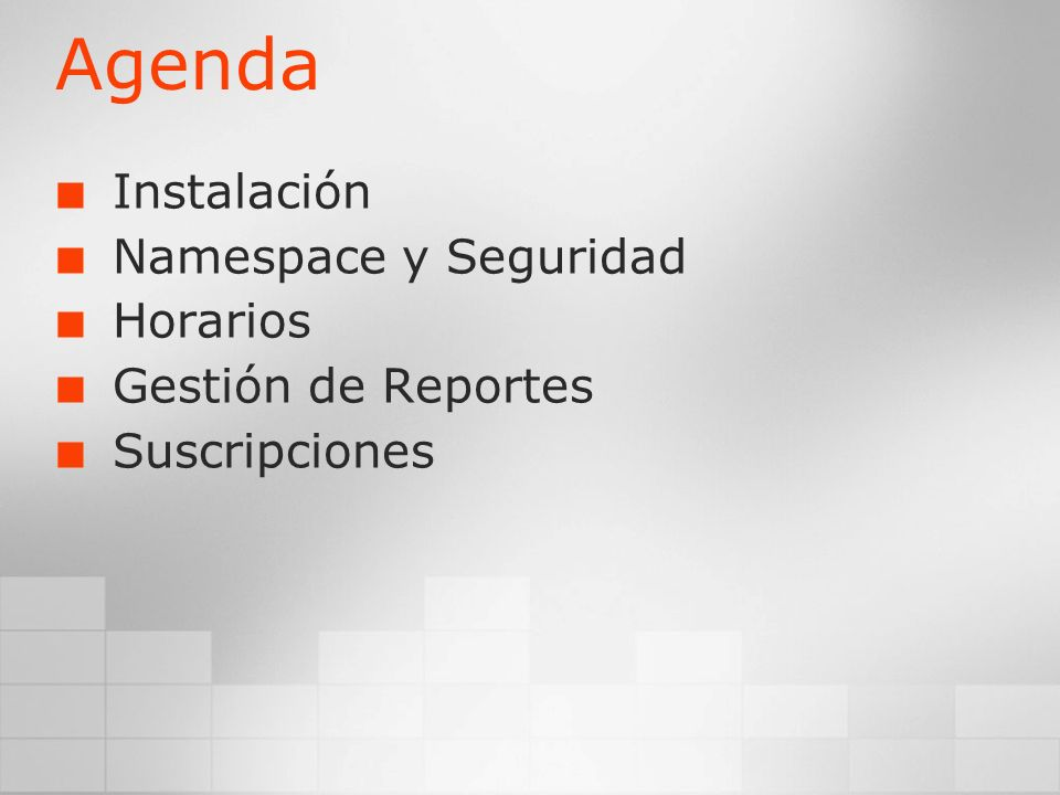 Agenda Instalación Namespace y Seguridad Horarios Gestión de Reportes