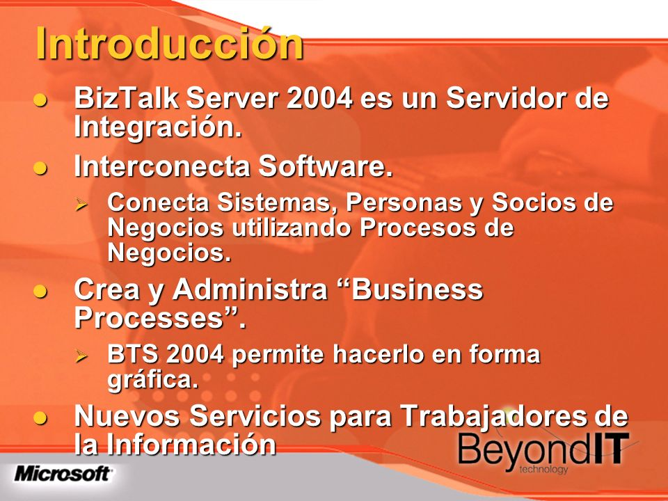 Introducción BizTalk Server 2004 es un Servidor de Integración.