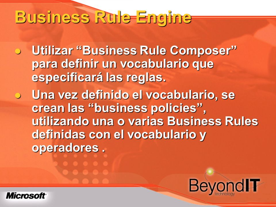 Business Rule Engine Utilizar Business Rule Composer para definir un vocabulario que especificará las reglas.
