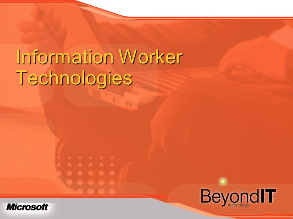 Information Worker Technologies