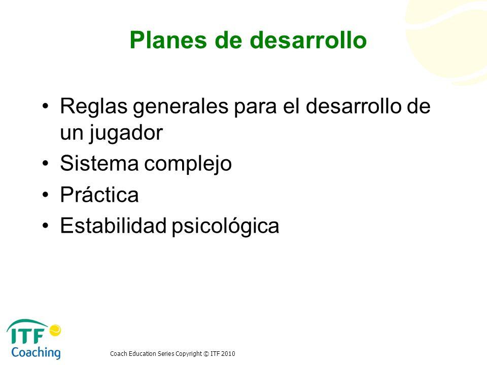 Planes de desarrollo Reglas generales para el desarrollo de un jugador