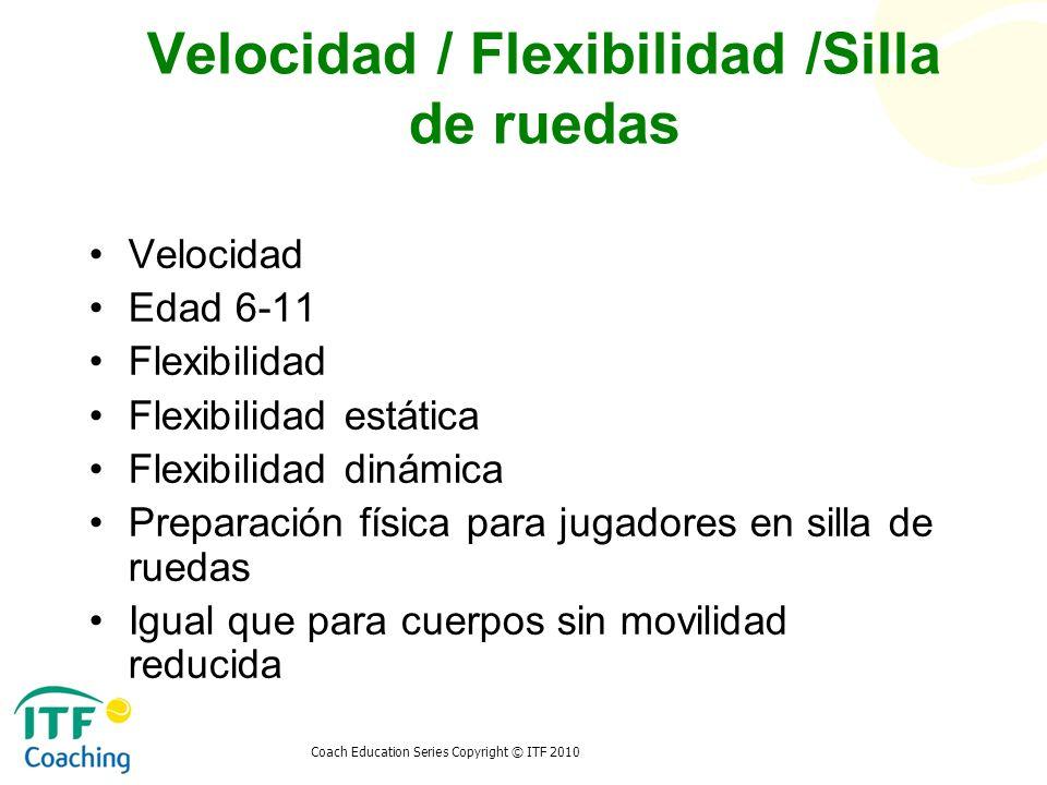 Velocidad / Flexibilidad /Silla de ruedas