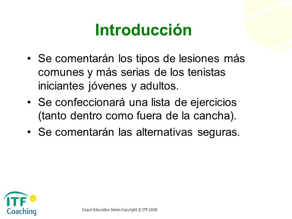 IntroducciónSe comentarán los tipos de lesiones más comunes y más serias de los tenistas iniciantes jóvenes y adultos.