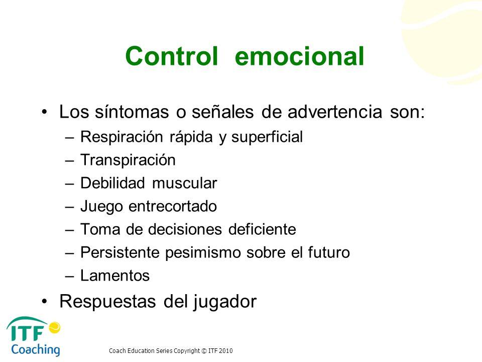 Control emocional Los síntomas o señales de advertencia son: