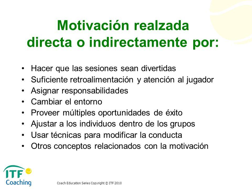 Motivación realzada directa o indirectamente por: