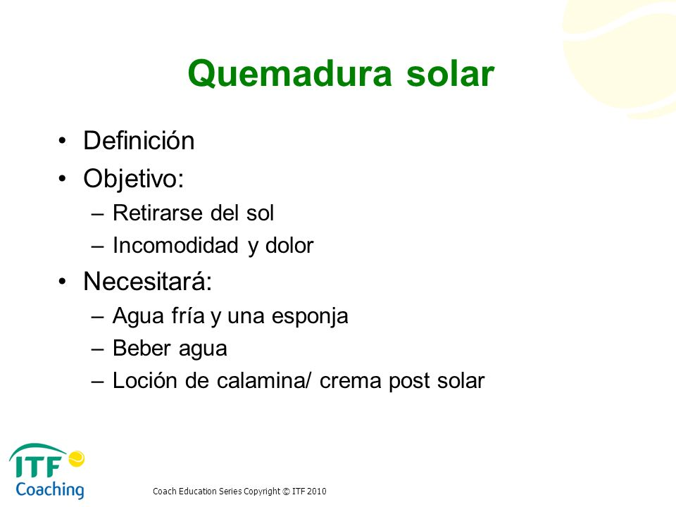Quemadura solar Definición Objetivo: Necesitará: Retirarse del sol