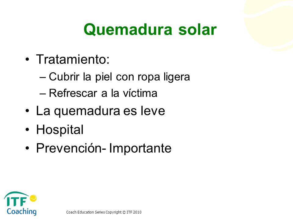 Quemadura solar Tratamiento: La quemadura es leve Hospital