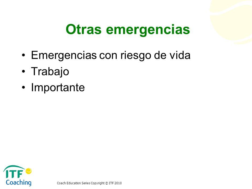 Otras emergencias Emergencias con riesgo de vida Trabajo Importante