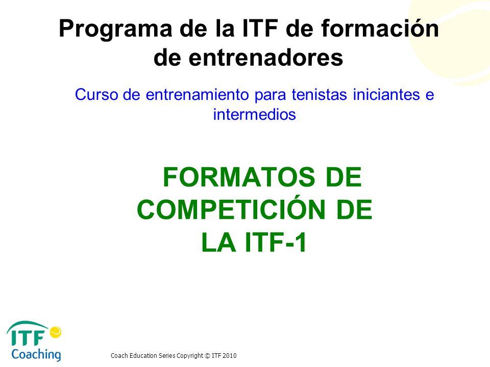 FORMATOS DE COMPETICIÓN DE LA ITF-1