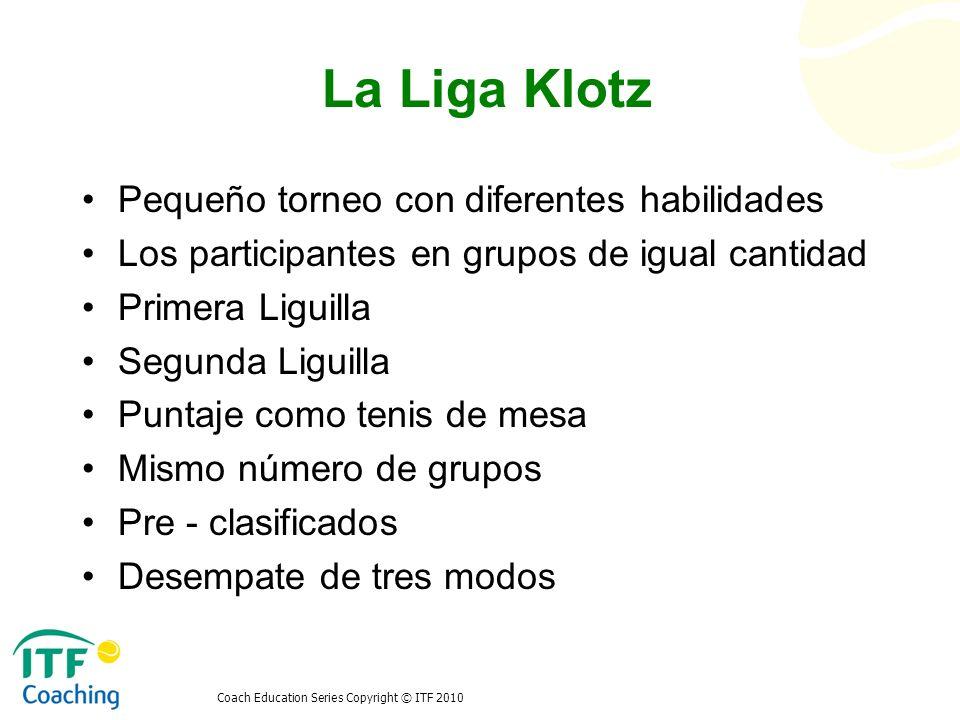 La Liga Klotz Pequeño torneo con diferentes habilidades