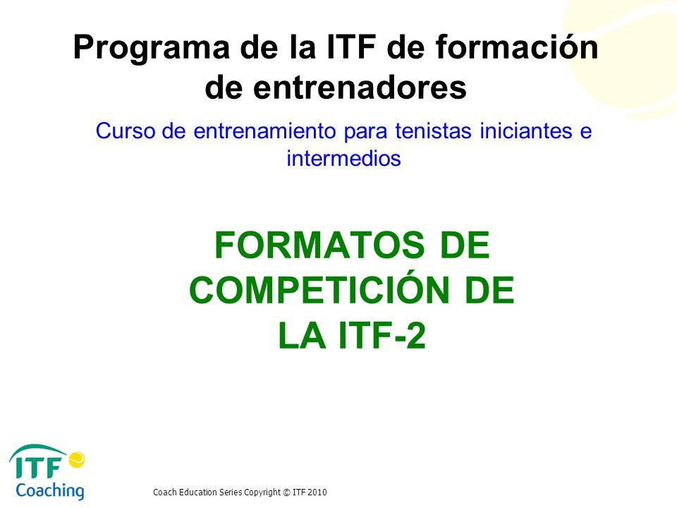 FORMATOS DE COMPETICIÓN DE LA ITF-2