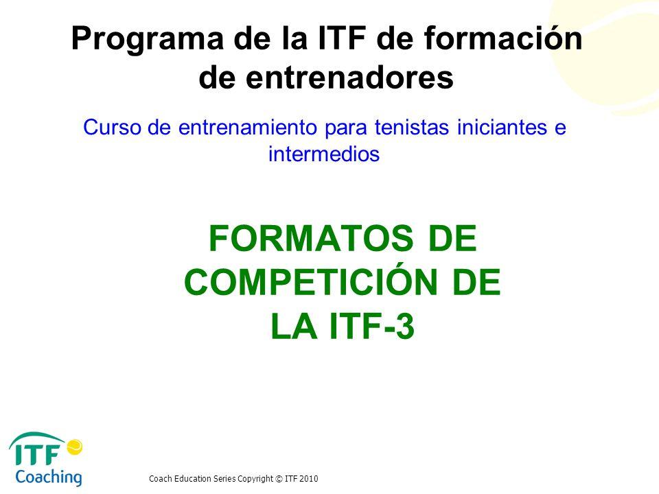 FORMATOS DE COMPETICIÓN DE LA ITF-3