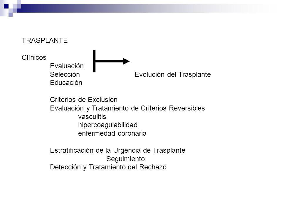 TRASPLANTE Clínicos. Evaluación. Selección Evolución del Trasplante. Educación. Criterios de Exclusión.
