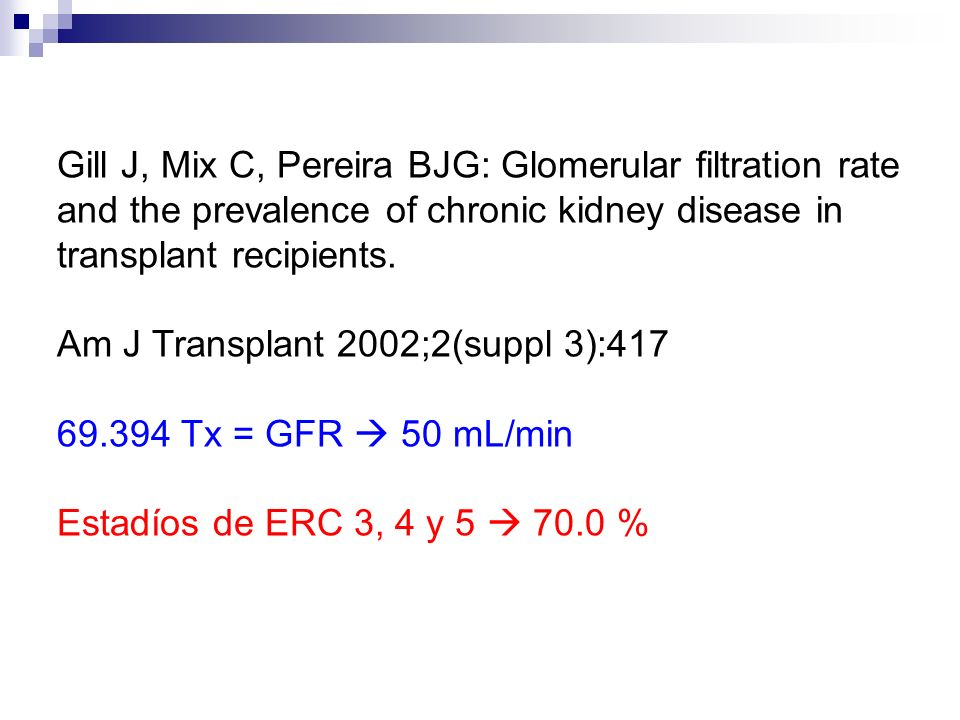 Gill J, Mix C, Pereira BJG: Glomerular filtration rate