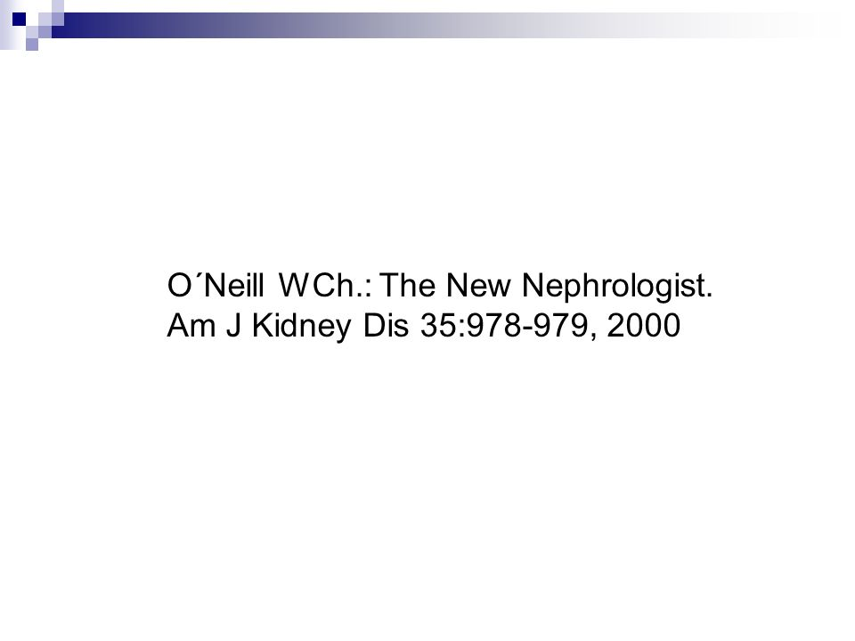 O´Neill WCh.: The New Nephrologist.