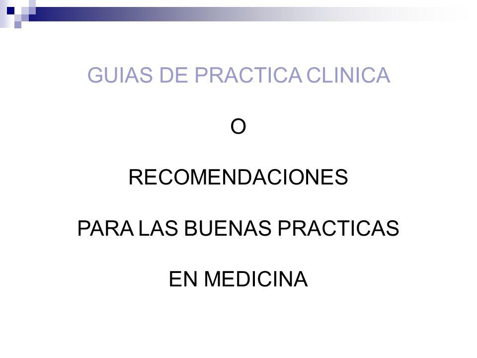 GUIAS DE PRACTICA CLINICA O RECOMENDACIONES PARA LAS BUENAS PRACTICAS