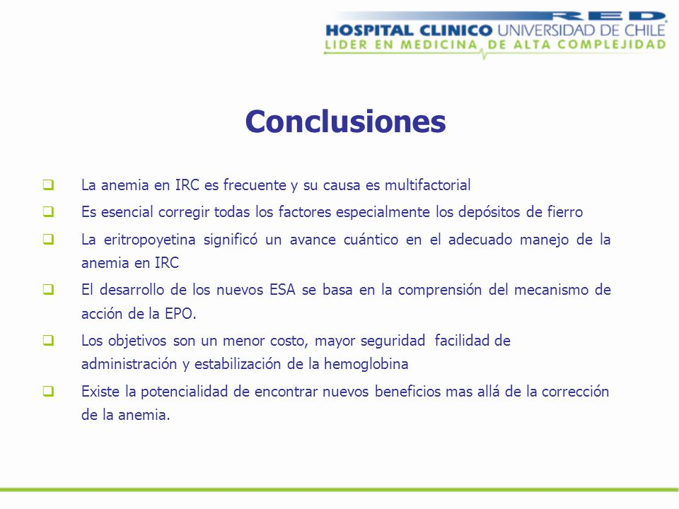 ConclusionesLa anemia en IRC es frecuente y su causa es multifactorial.