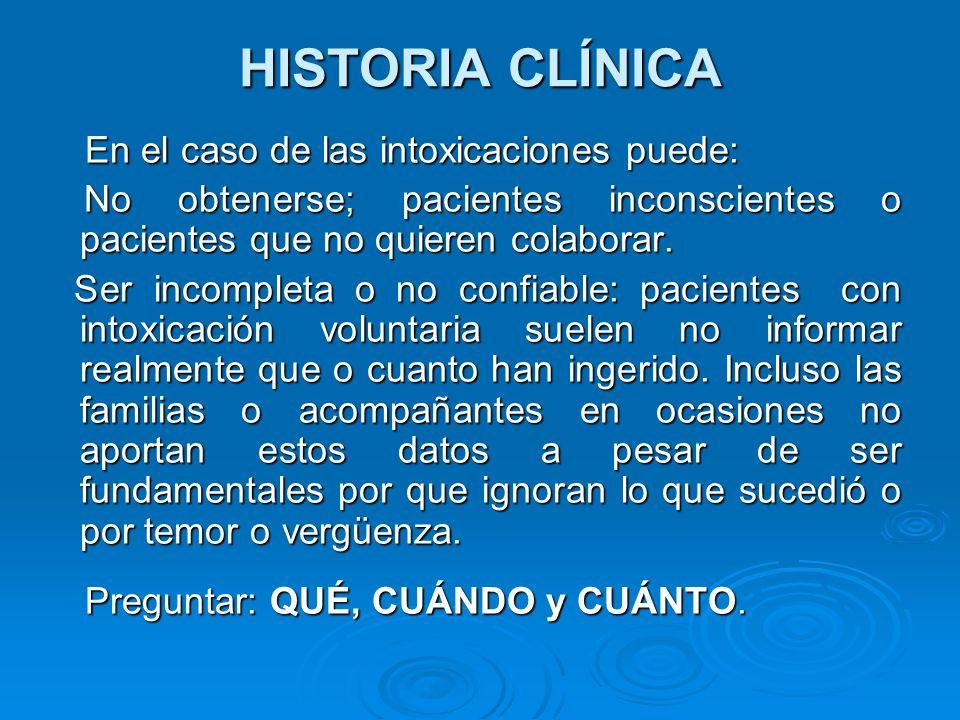 HISTORIA CLÍNICA En el caso de las intoxicaciones puede: