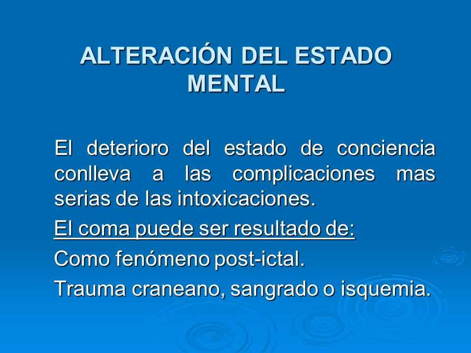 ALTERACIÓN DEL ESTADO MENTAL