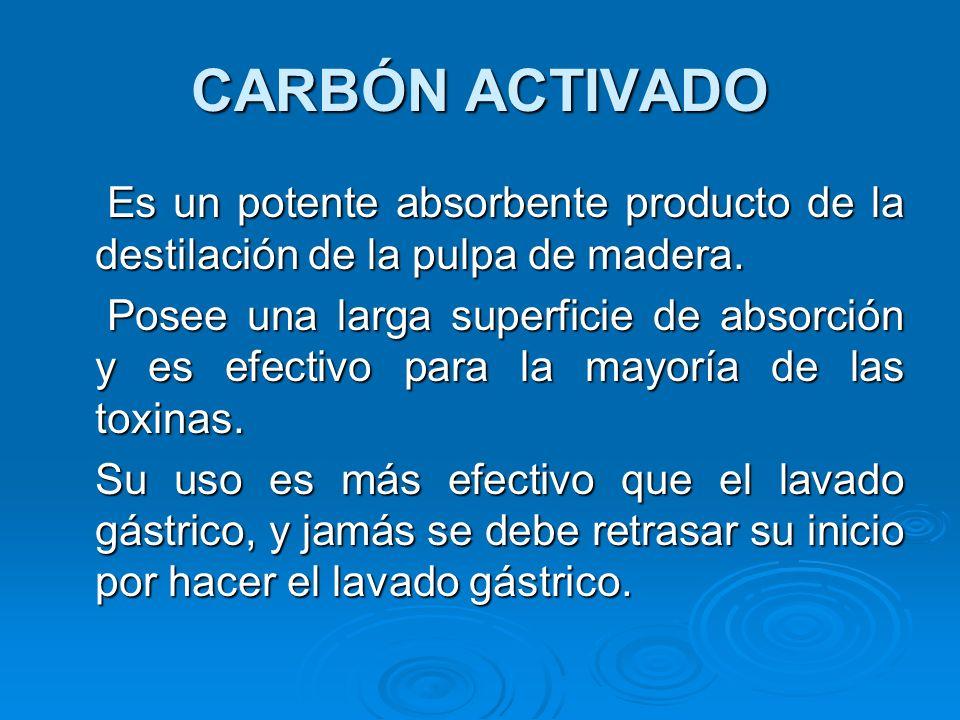 CARBÓN ACTIVADO Es un potente absorbente producto de la destilación de la pulpa de madera.