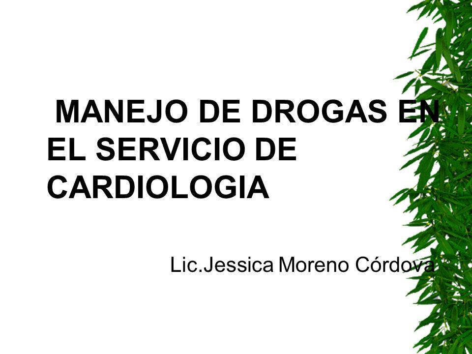MANEJO DE DROGAS EN EL SERVICIO DE CARDIOLOGIA