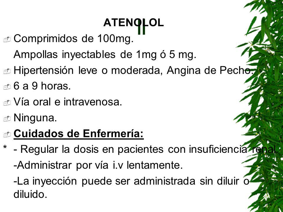 || ATENOLOL Comprimidos de 100mg. Ampollas inyectables de 1mg ó 5 mg.