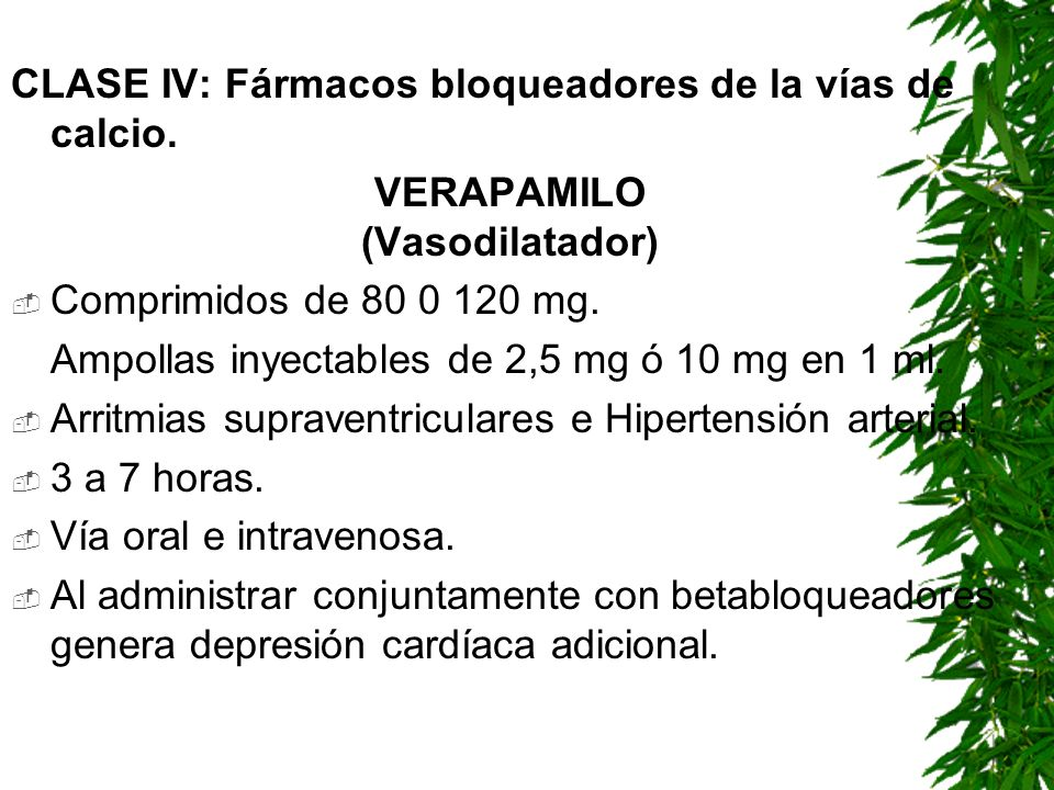 CLASE IV: Fármacos bloqueadores de la vías de calcio.