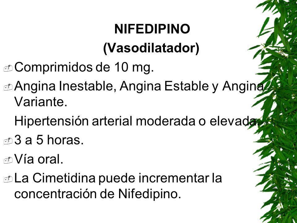 NIFEDIPINO (Vasodilatador) Comprimidos de 10 mg. Angina Inestable, Angina Estable y Angina Variante.
