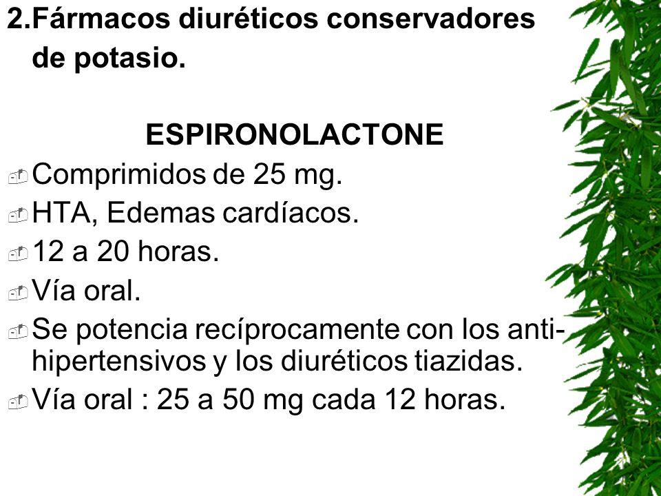2.Fármacos diuréticos conservadores