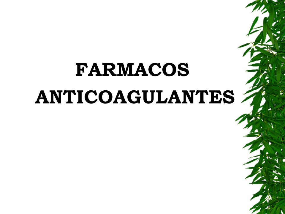 FARMACOS ANTICOAGULANTES