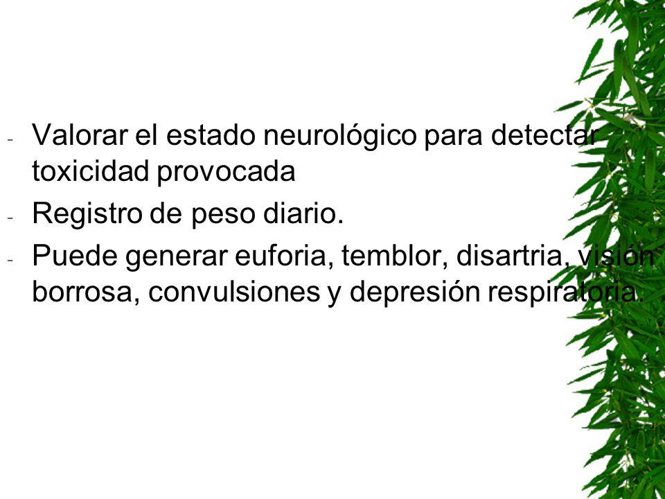 Valorar el estado neurológico para detectar toxicidad provocada
