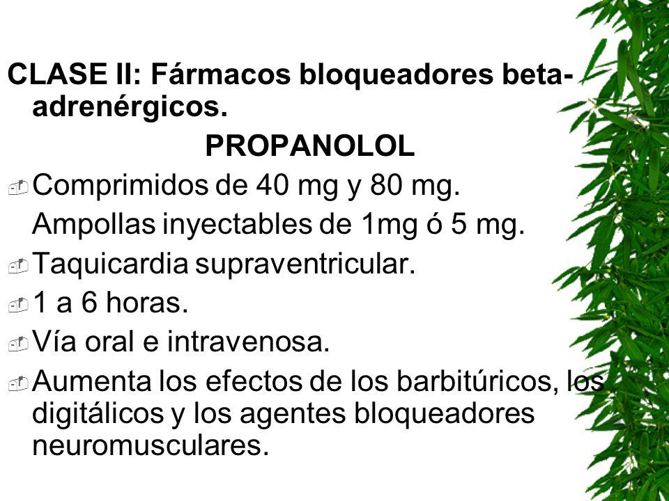 CLASE II: Fármacos bloqueadores beta-adrenérgicos.