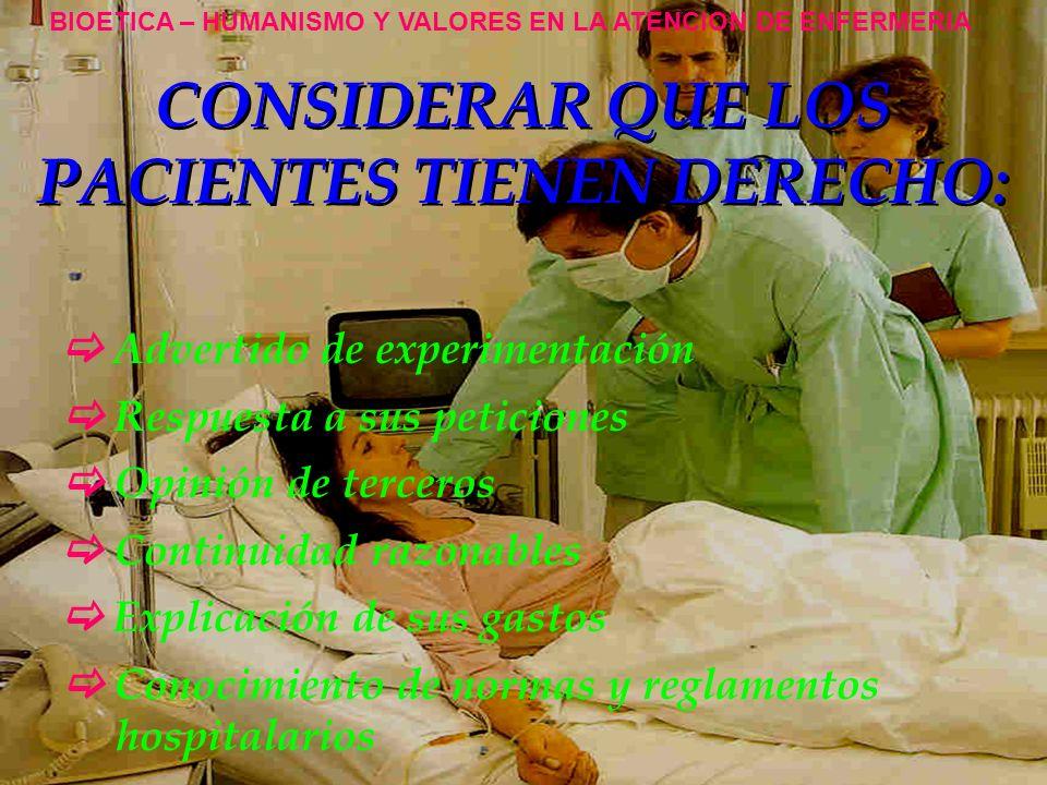 CONSIDERAR QUE LOS PACIENTES TIENEN DERECHO: