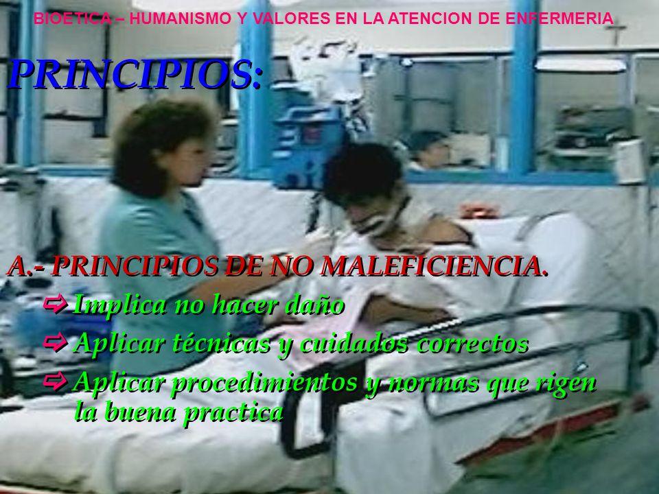 PRINCIPIOS: A.- PRINCIPIOS DE NO MALEFICIENCIA.