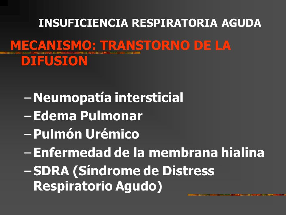 MECANISMO: TRANSTORNO DE LA DIFUSION