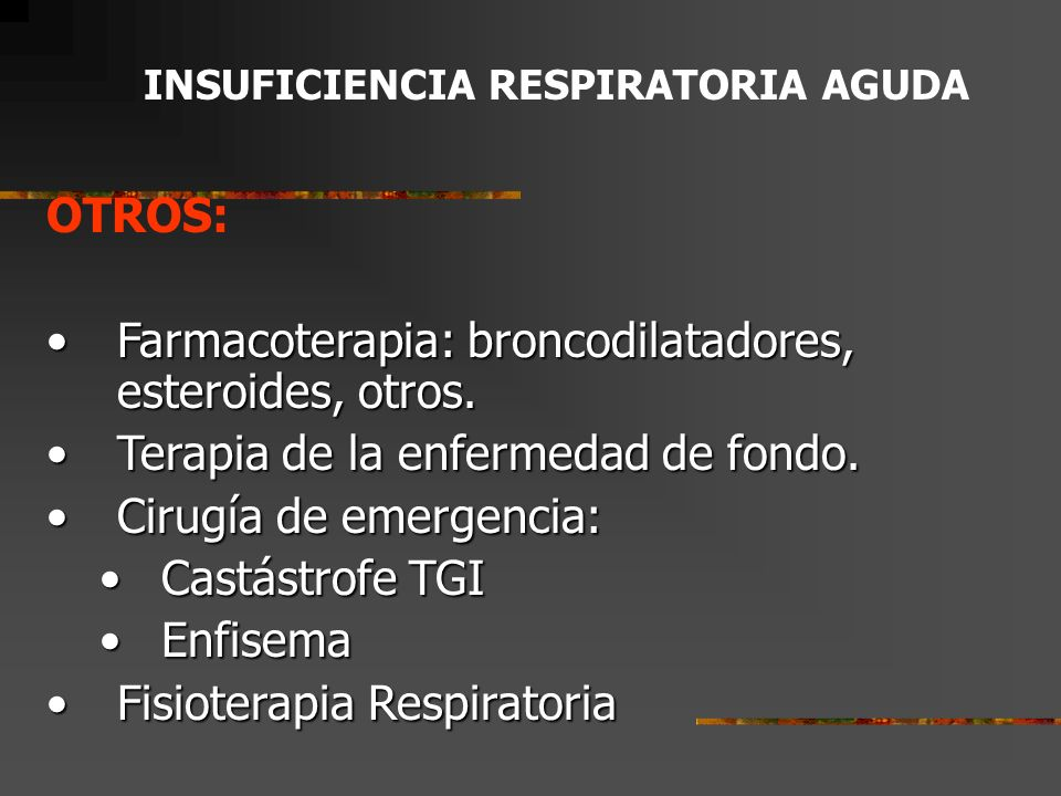 Farmacoterapia: broncodilatadores, esteroides, otros.