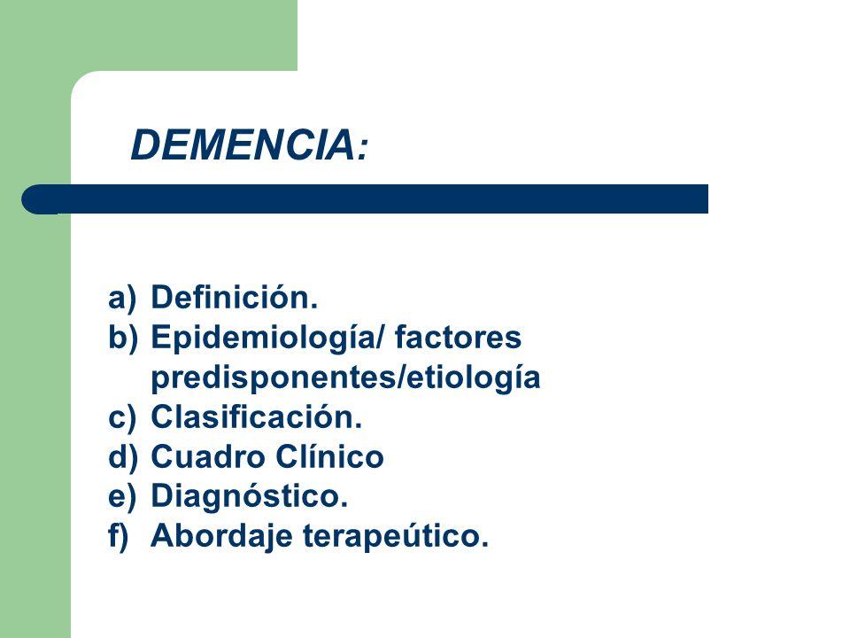 DEMENCIA: Definición. Epidemiología/ factores predisponentes/etiología